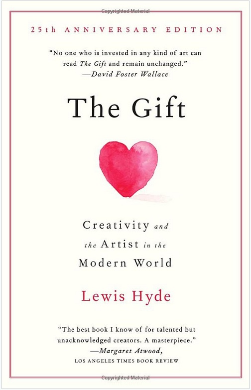 """The Gift"" by Lewis Hyde, and the artist as part of a ""gift economy."""