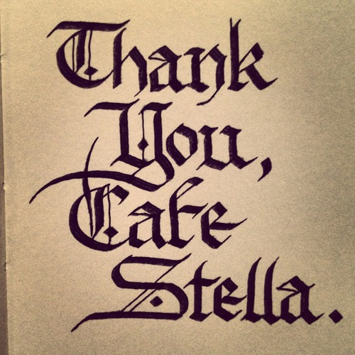Thank you, Cafe Stella.