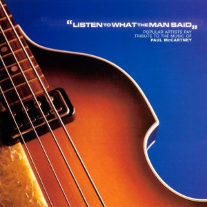 Listen to What the Man Said Paul McCartney Tribute CD