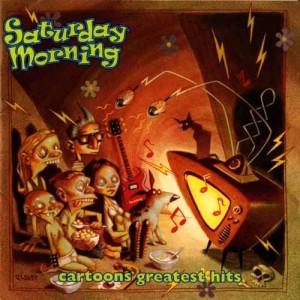 Saturday Morning: Cartoons Greatest Hits