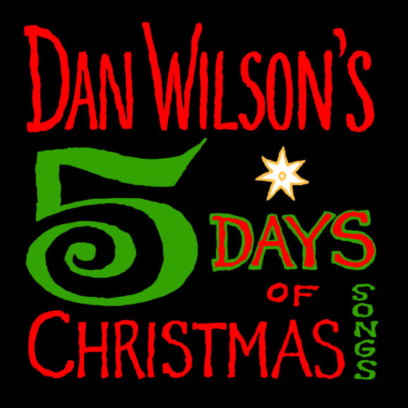 Dan Wilson's 5 Days of Christmas